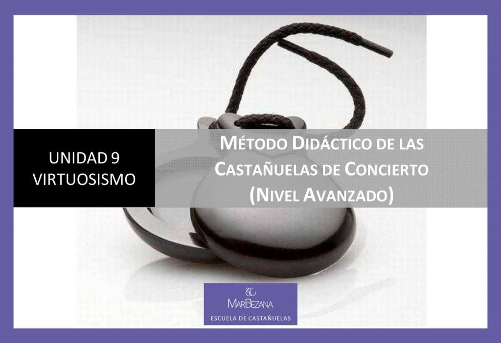 Unidad 9 - Virtuosismo. Método didáctico de las castañuelas de concierto (Nivel Avanzado)